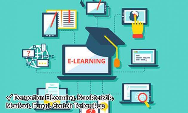 Pengertian E Learning, Karakteristik, Manfaat, Fungsi, Contoh Terlengkap
