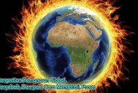 Pengertian Pemanasan Global, Penyebab, Dampak, Cara Mengatasi, Proses