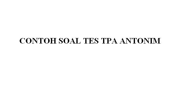 soal tpa antonim